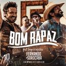 Bom Rapaz (Ao Vivo) feat.Jorge & Mateus/Fernando & Sorocaba