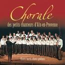 Chants sacrés, chants profanes/Les Petits Chanteurs d'Aix-en-Provence