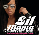 Shawty Get Loose (Main Version) feat.Chris Brown,T-Pain/Lil Mama