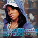 G-Slide (Tour Bus) (Radio Version)/Lil Mama