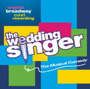 The Wedding Singer (Original Broadway Cast Recording)/Original Broadway Cast of The Wedding Singer