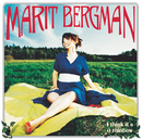 I Think It's A Rainbow/Marit Bergman