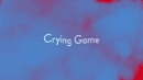 Crying Game (Lyric)/Shout Out Louds