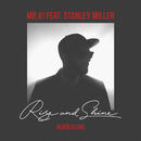 Rise & Shine feat.Stanley Miller/Mr.K!