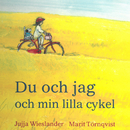 Du och jag och min lilla cykel/Jujja och Tomas Wieslander & Mamma Mu & Kråkan