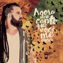 Agora Eu Canto Que Você Me Ama (Acústico) feat.Ana Beatriz Mendes/Séo Fernandes