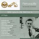 """RCA 100 Años de Música - Segunda Parte (""""Ferrusquilla"""", Sus Canciones y Sus Intérpretes)/Various"""