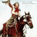 Ich will ne Schule im Wilden Westen/Jenny & Die Ketchup Cowboys