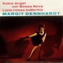 Keine Angst vor Bossa Nova/Margit Dennhardt