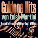 Goldene Hits von Louise Martini (Begleitet vom Orchester Gert Wilden)/Louise Martini & Orchester Gert Wilden