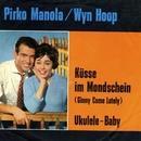 Ukulele Baby/Pirko Manola & Wyn Hoop