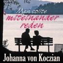 Man sollte miteinander reden/Johanna von Koczian