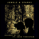 Echoes of Us feat.Jess Thristan/Jewelz & Sparks