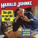 Das gibt es nur bei Mutti/Harald Juhnke