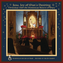 Jesu, Joy of Man's Desiring: Christmas with The Dominican Sisters of Mary/Dominican Sisters of Mary, Mother of the Eucharist