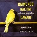 Raimondo Ralfini und seine singenden Canari/Raimondo Ralfini Und Seine Singenden Canari