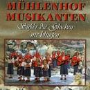 Süßer die Glocken nie klingen/Mühlenhof Musikanten