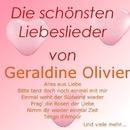 Die schönsten Liebeslieder von Geraldine Olivier/Geraldine Olivier