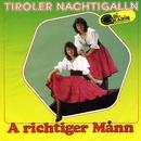 A richtiger Mann/Tiroler Nachtigalln