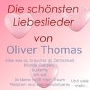 Die schönsten Liebeslieder von Oliver Thomas/Oliver Thomas