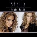 Heute Nacht/Sheila
