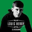 25 Reasons/Louis Berry