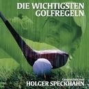 Die wichtigsten Golfregeln/Holger Speckhahn