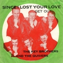 Since I Lost Your Love/The Key Brothers And The Quivers