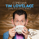 Living In a Coffee World/Tim Lovelace