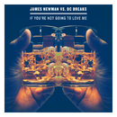 If You're Not Going To Love Me/James Newman