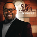 I've Seen Him Do It/Kurt Carr & The Kurt Carr Singers