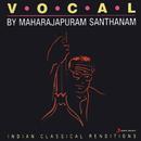 Vocal/Maharajapuram Santhanam