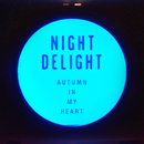 Autumn in My Heart/N.D. (Night Delight)