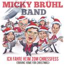 Ich fahre heim zom Chressfess/Micky Brühl Band