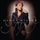 IF I HAD MY WAY/Nancy Wilson