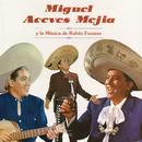 Miguel Aceves Mejía y la Música de Rubén Fuentes/Miguel Aceves Mejía