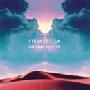 Falling in Love/Strange Talk