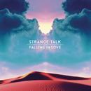Falling in Love/Strange Talk