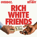 Rich White Friends/OverDoz.