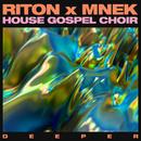 Deeper/Riton x MNEK x The House Gospel Choir