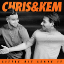 Little Bit Leave It/Chris & Kem