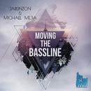 Moving The Bassline/Jarlinzon & Michael Mejia