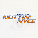 Nasty Girl EP/Nuttin' Nyce