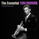 The Essential Tom Browne - The GRP/Arista Years/Tom Browne