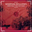 Christmas Time Has Come/Weeping Willows
