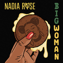 Big Woman/Nadia Rose