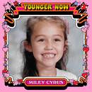 Younger Now (The Remixes)/Miley Cyrus