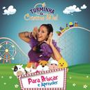 Turminha da Cristina Mel: Para Brincar e Aprender/Cristina Mel