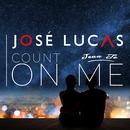 Count On Me/José Lucas & Jean Té