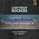 Loose After Midnight feat.Timbuktu/Looptroop Rockers